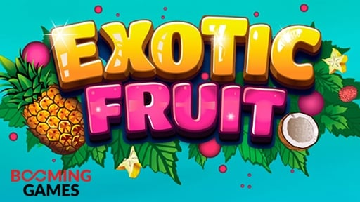 Exotic Fruit from Booming Games
