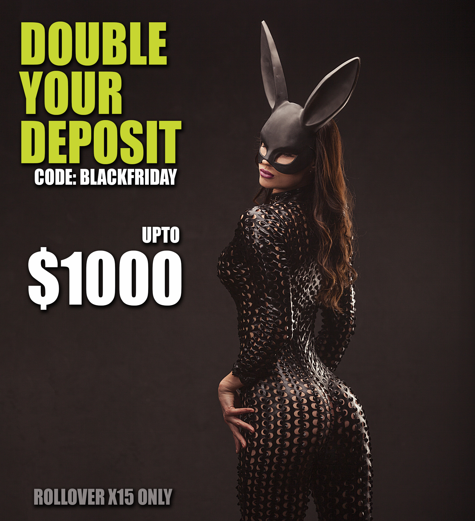 sitename-we-double-your-deposit-upto-1000-code-blackfriday-play-with-the-total-amount